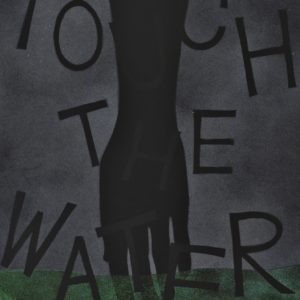 TOUCH THE WATER